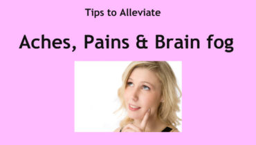 Tips to alleviate aches, pains and brain fog