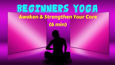 Beginners Yoga to strengthen your mid setion