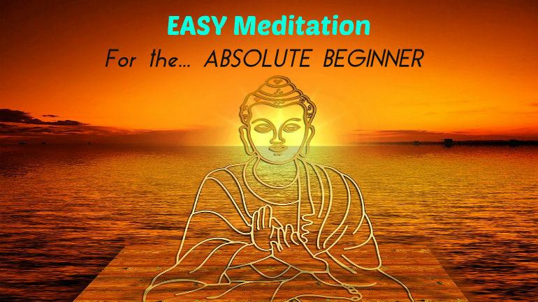Easy Meditation For The ABSOLUTE BEGINNER